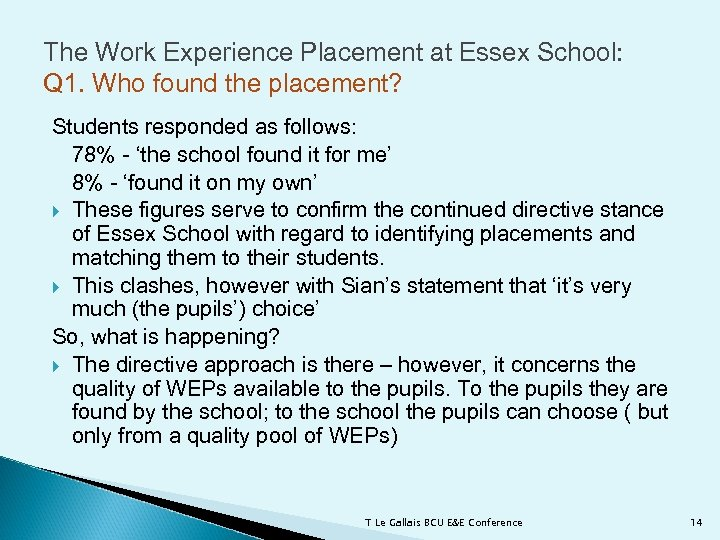 The Work Experience Placement at Essex School: Q 1. Who found the placement? Students