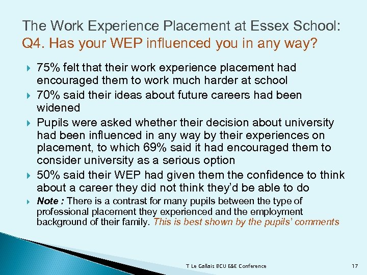 The Work Experience Placement at Essex School: Q 4. Has your WEP influenced you