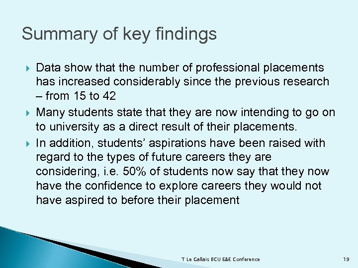 Summary of key findings Data show that the number of professional placements has increased