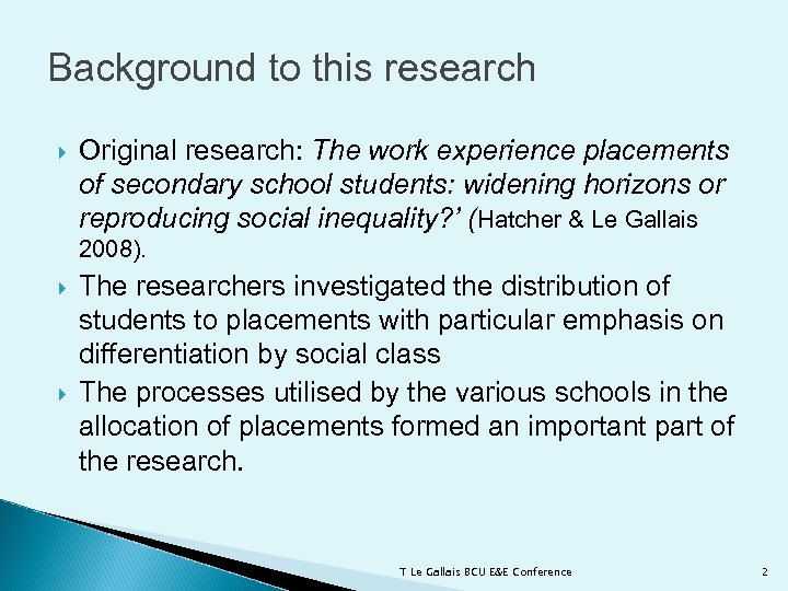 Background to this research Original research: The work experience placements of secondary school students: