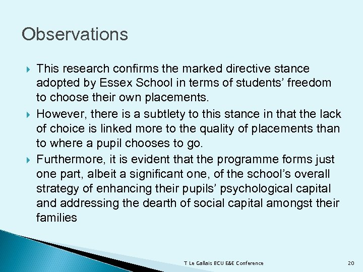 Observations This research confirms the marked directive stance adopted by Essex School in terms
