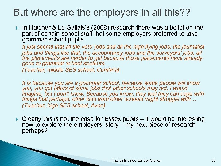 But where are the employers in all this? ? In Hatcher & Le Gallais's