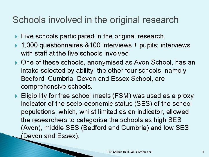 Schools involved in the original research Five schools participated in the original research. 1,