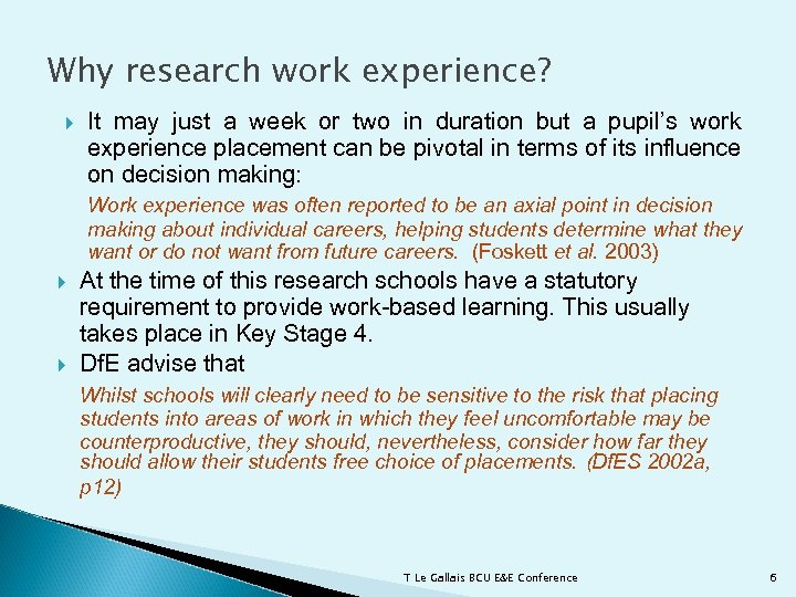 Why research work experience? It may just a week or two in duration but