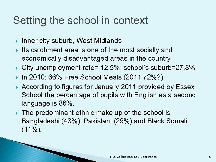 Setting the school in context Inner city suburb, West Midlands Its catchment area is
