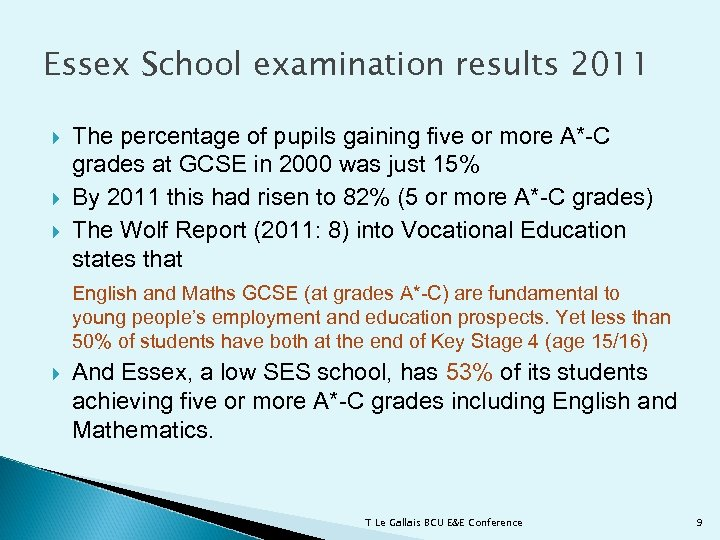 Essex School examination results 2011 The percentage of pupils gaining five or more A*-C