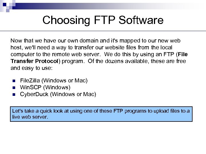 Choosing FTP Software Now that we have our own domain and it's mapped to