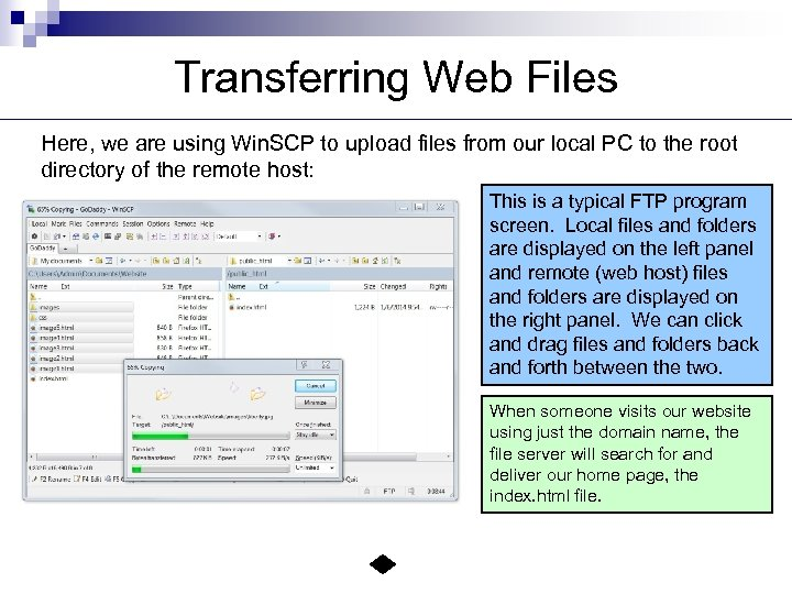 Transferring Web Files Here, we are using Win. SCP to upload files from our