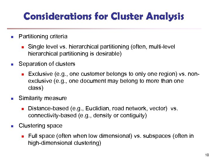 Considerations for Cluster Analysis n Partitioning criteria n n Separation of clusters n n