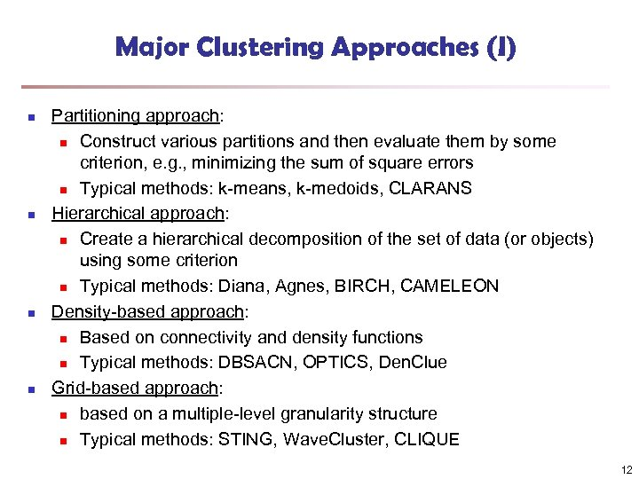 Major Clustering Approaches (I) n n Partitioning approach: n Construct various partitions and then