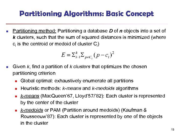 Partitioning Algorithms: Basic Concept n n Partitioning method: Partitioning a database D of n