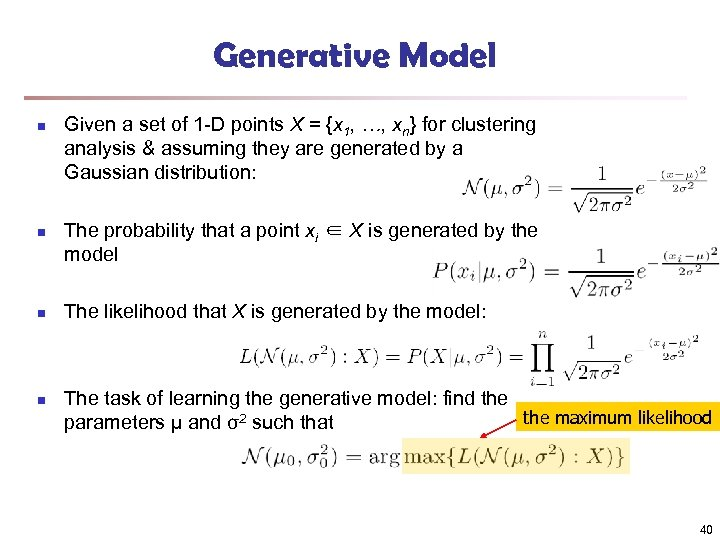 Generative Model n n Given a set of 1 -D points X = {x