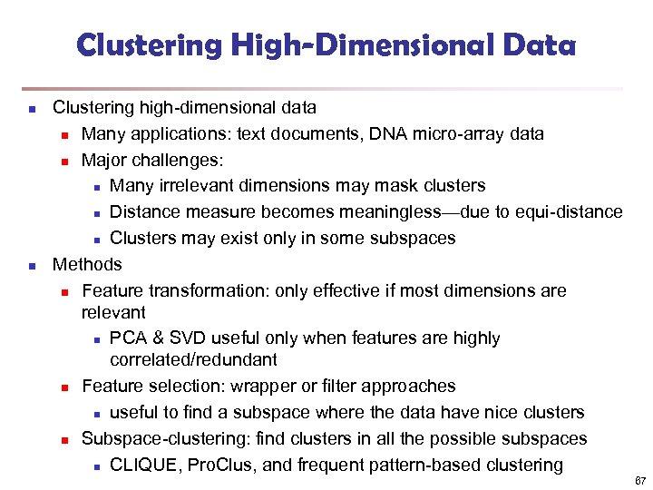 Clustering High-Dimensional Data n n Clustering high-dimensional data n Many applications: text documents, DNA