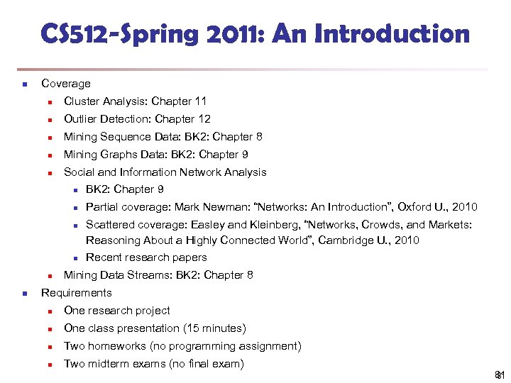 CS 512 -Spring 2011: An Introduction n Coverage n Cluster Analysis: Chapter 11 n