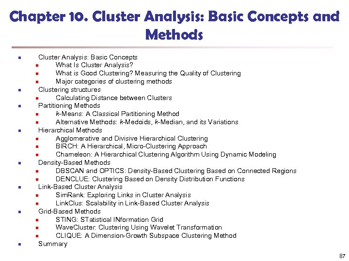 Chapter 10. Cluster Analysis: Basic Concepts and Methods n n n n Cluster Analysis: