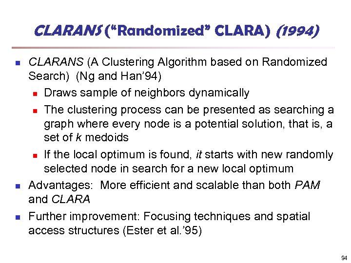 "CLARANS (""Randomized"" CLARA) (1994) n n n CLARANS (A Clustering Algorithm based on Randomized"