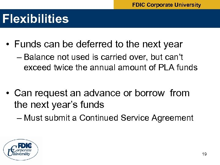 FDIC Corporate University Flexibilities • Funds can be deferred to the next year –