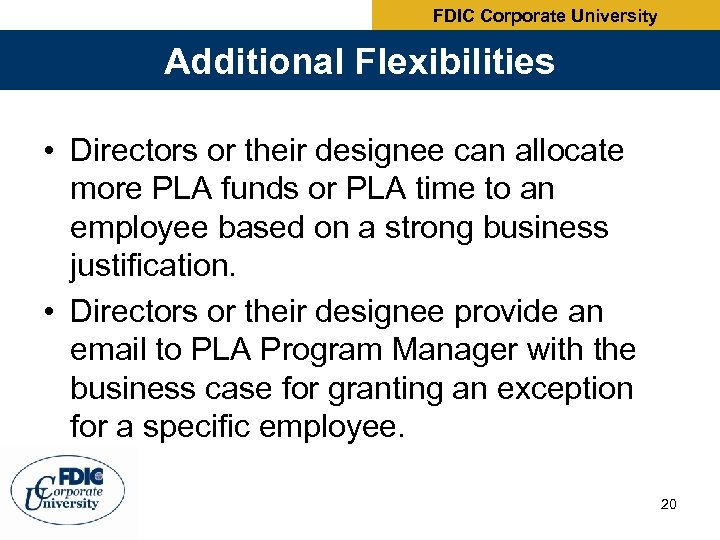 FDIC Corporate University Additional Flexibilities • Directors or their designee can allocate more PLA