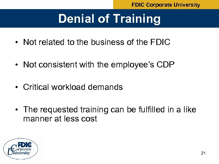FDIC Corporate University Denial of Training • Not related to the business of the