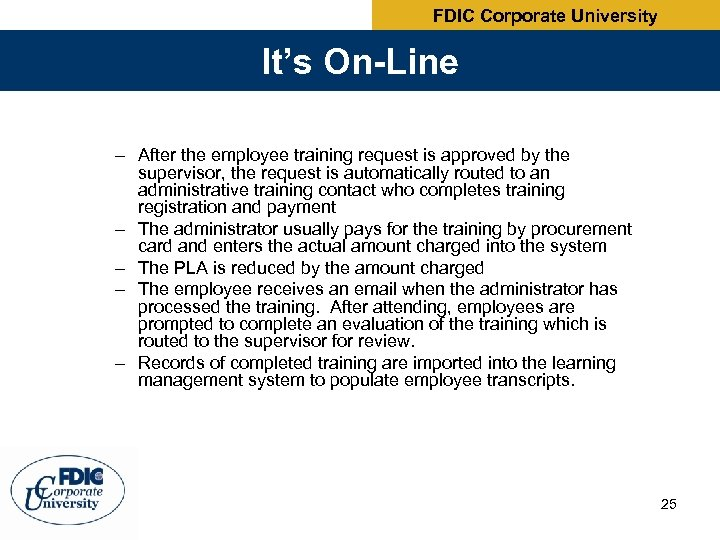 FDIC Corporate University It's On-Line – After the employee training request is approved by