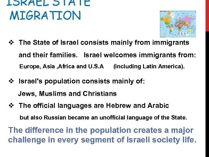 ISRAEL STATE MIGRATION v The State of Israel consists mainly from immigrants and their