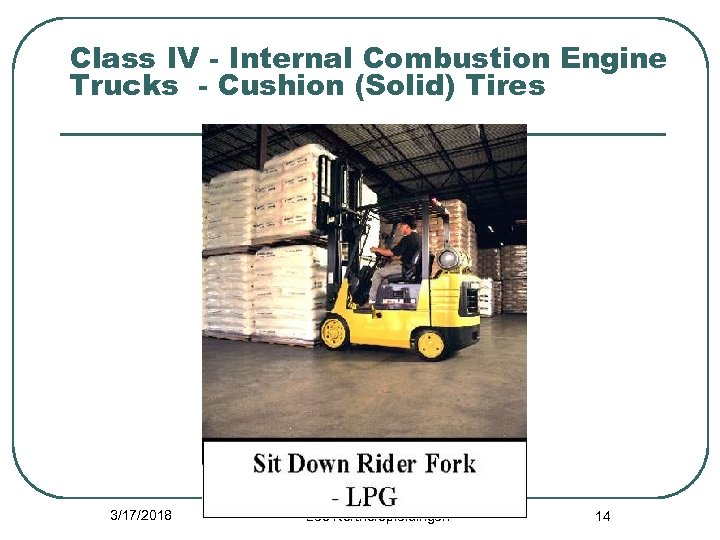 Class IV - Internal Combustion Engine Trucks - Cushion (Solid) Tires 3/17/2018 Leo Korthofopleidingen