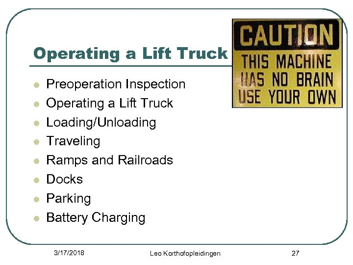 Operating a Lift Truck l l l l Preoperation Inspection Operating a Lift Truck
