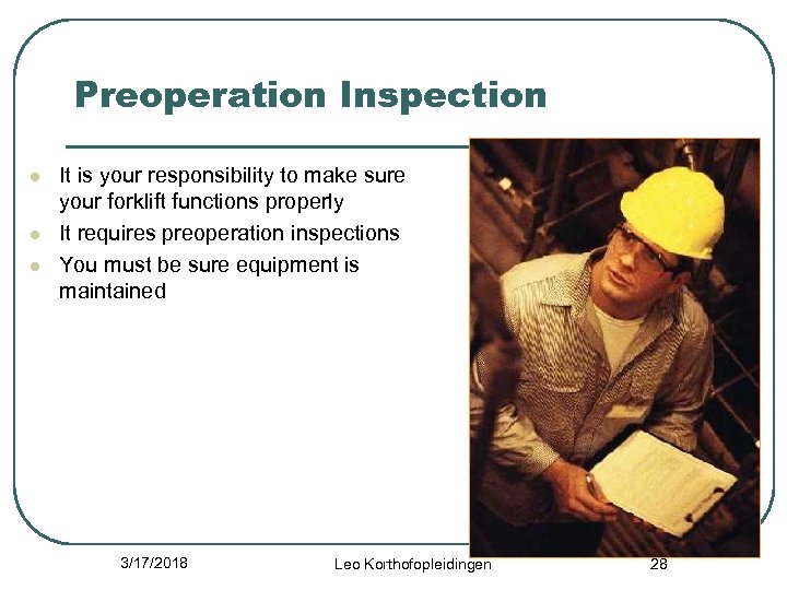 Preoperation Inspection l l l It is your responsibility to make sure your forklift