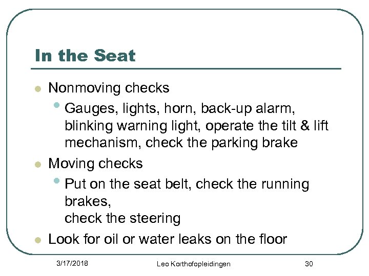 In the Seat l l l Nonmoving checks • Gauges, lights, horn, back-up alarm,