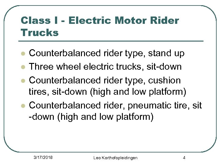 Class I - Electric Motor Rider Trucks l l Counterbalanced rider type, stand up
