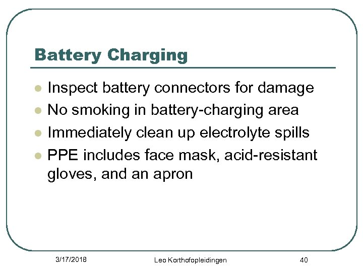 Battery Charging l l Inspect battery connectors for damage No smoking in battery-charging area