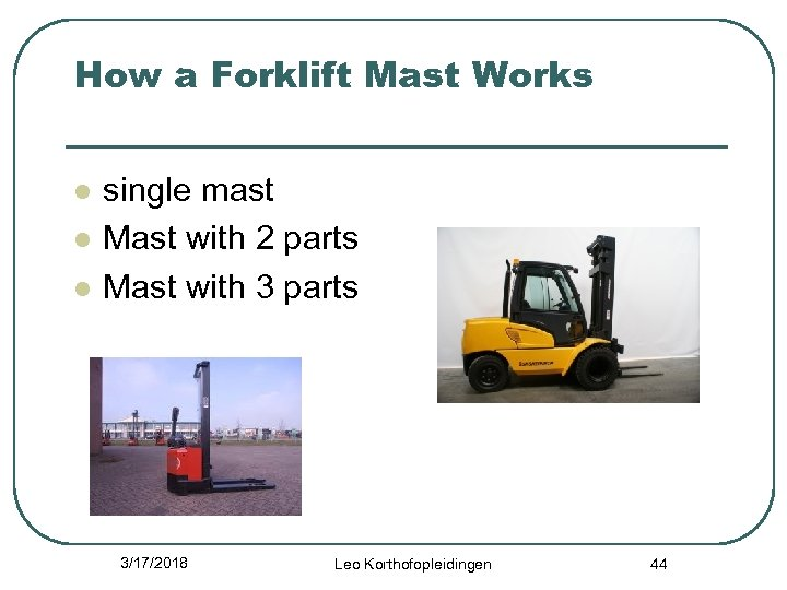 How a Forklift Mast Works l l l single mast Mast with 2 parts