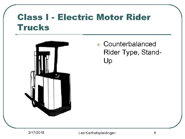 Class I - Electric Motor Rider Trucks l 3/17/2018 Counterbalanced Rider Type, Stand. Up