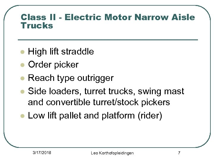 Class II - Electric Motor Narrow Aisle Trucks l l l High lift straddle