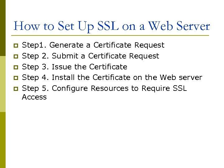 How to Set Up SSL on a Web Server p p p Step 1.