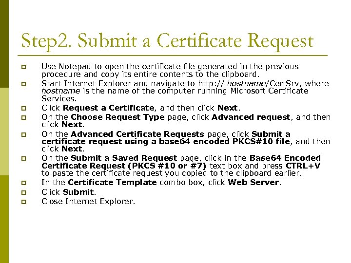 Step 2. Submit a Certificate Request p p p p p Use Notepad to