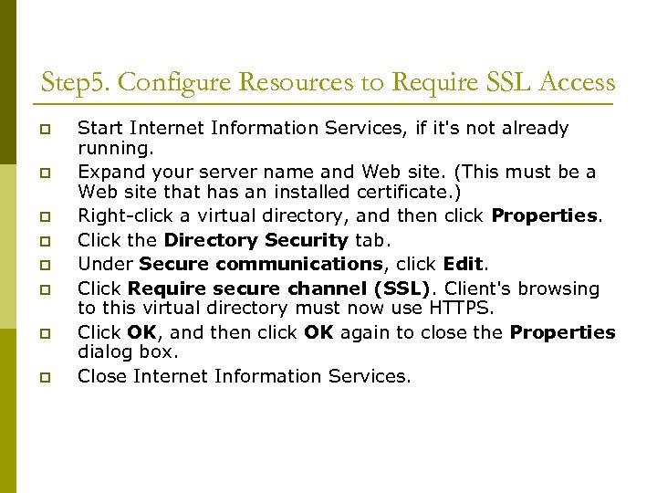 Step 5. Configure Resources to Require SSL Access p p p p Start Internet