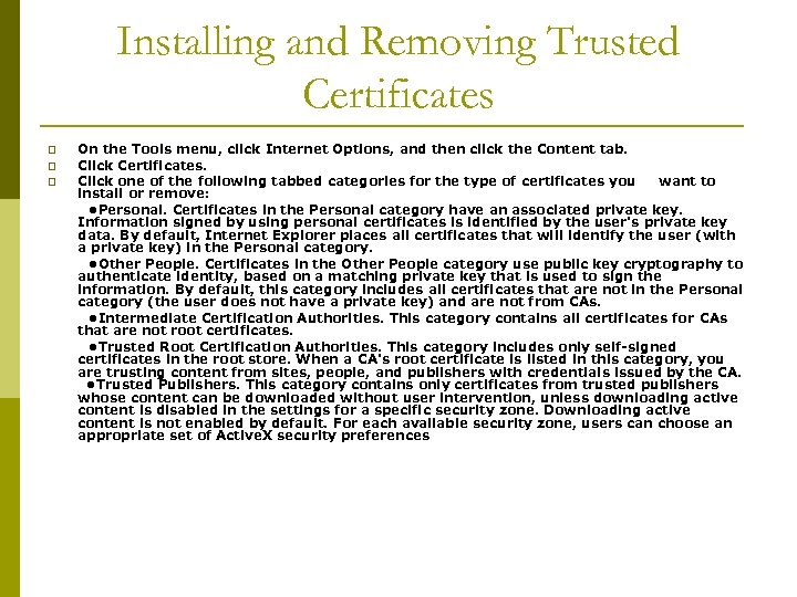 Installing and Removing Trusted Certificates On the Tools menu, click Internet Options, and then