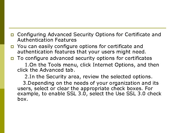 Configuring Advanced Security Options for Certificate and Authentication Features p You can easily configure