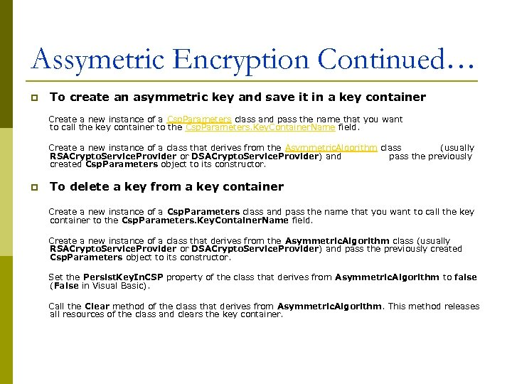 Assymetric Encryption Continued… p To create an asymmetric key and save it in a