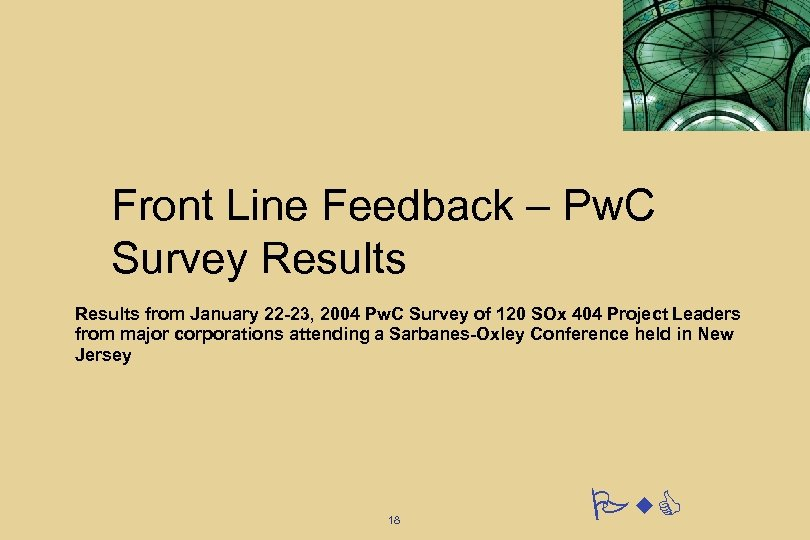 Front Line Feedback – Pw. C Survey Results from January 22 -23, 2004 Pw.