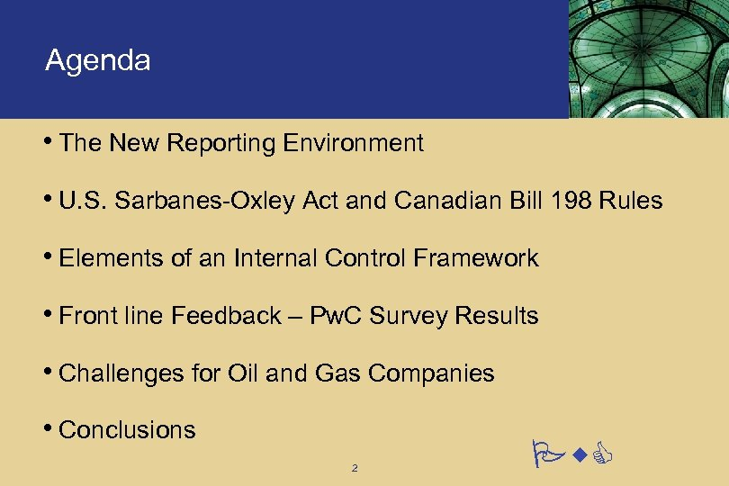 Agenda • The New Reporting Environment • U. S. Sarbanes-Oxley Act and Canadian Bill
