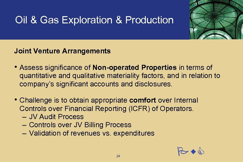 Oil & Gas Exploration & Production Joint Venture Arrangements • Assess significance of Non-operated