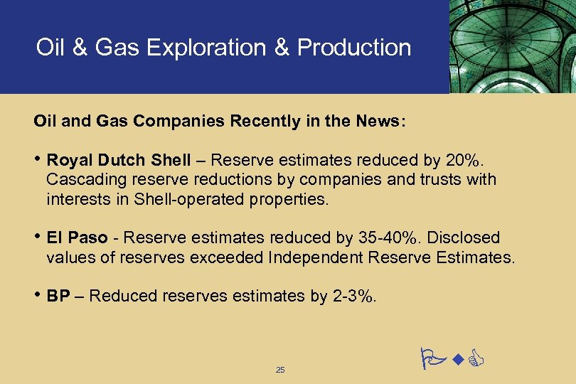 Oil & Gas Exploration & Production Oil and Gas Companies Recently in the News: