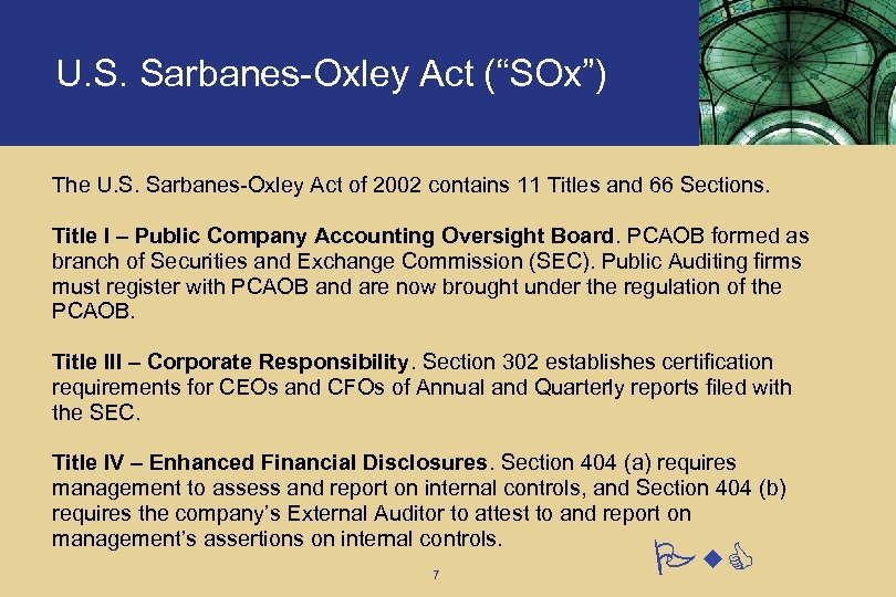 "U. S. Sarbanes-Oxley Act (""SOx"") The U. S. Sarbanes-Oxley Act of 2002 contains 11"