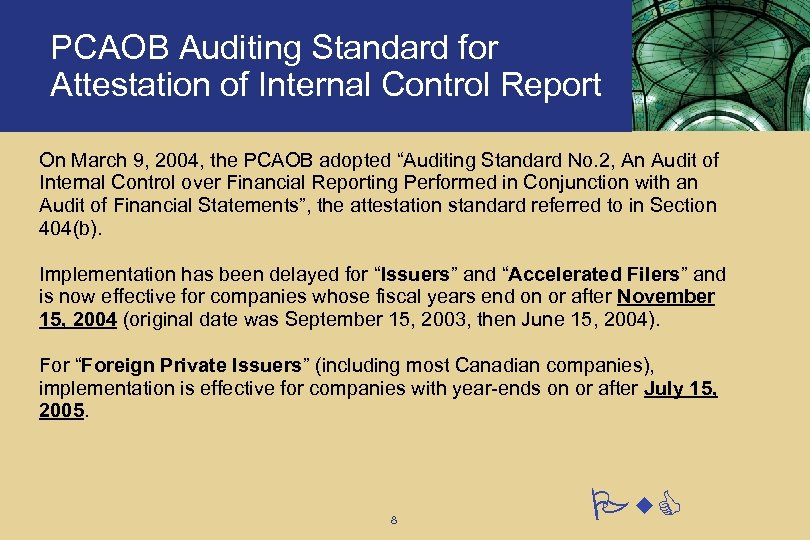 PCAOB Auditing Standard for Attestation of Internal Control Report On March 9, 2004, the