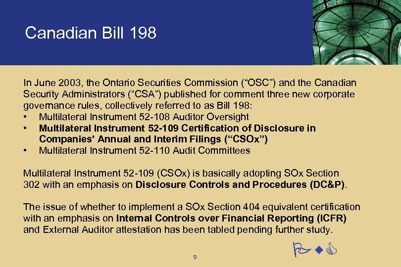 "Canadian Bill 198 In June 2003, the Ontario Securities Commission (""OSC"") and the Canadian"