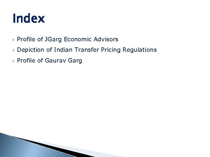 Index Profile of JGarg Economic Advisors Depiction of Indian Transfer Pricing Regulations Profile of