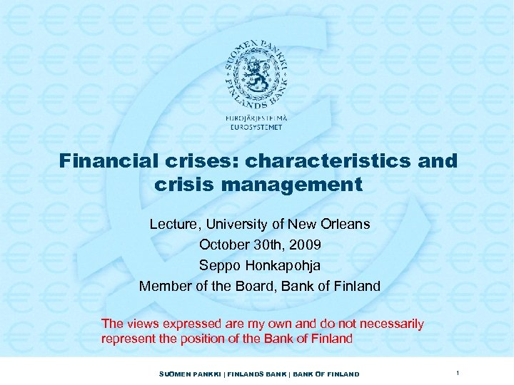 Financial crises: characteristics and crisis management Lecture, University of New Orleans October 30 th,