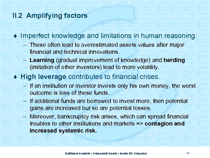 II. 2 Amplifying factors ¨ Imperfect knowledge and limitations in human reasoning: – These